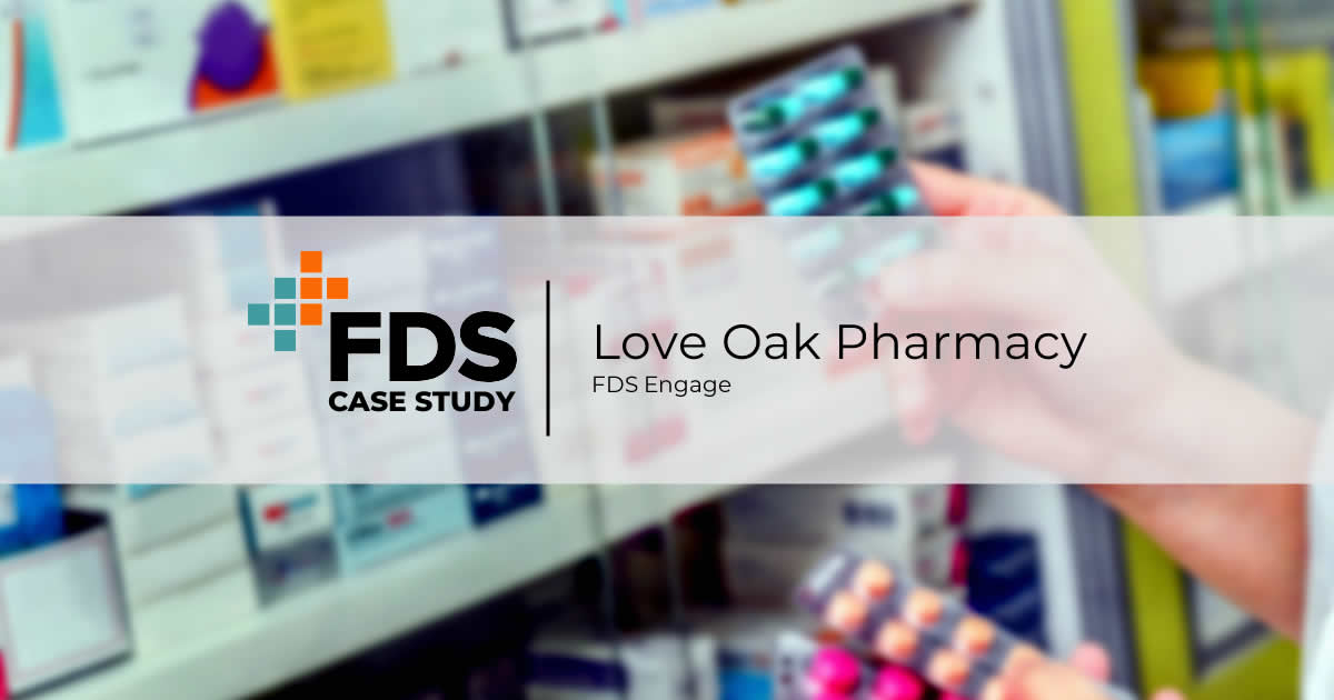 love oak pharmacy - case study - fds engage
